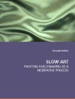 Amanda Robins: Slow Art - painting and drawing as a meditative practice